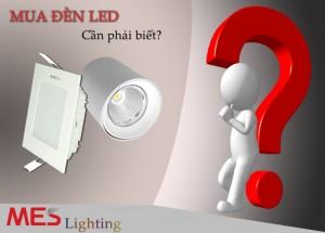 Đèn LED - Những điều khách hàng cần biết