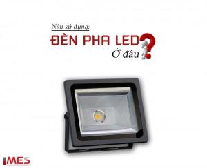 Đèn pha LED nên sử dụng những đâu?