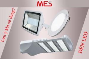 6 lưu ý khi sử dụng Đèn LED chiếu sáng
