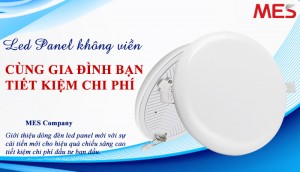 MES ra mắt dòng đèn led panel không viền âm trần mới siêu sáng tiết kiệm chi phí mua đèn